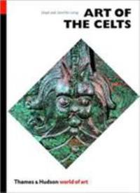 Art of the Celts : From 700 B. C. to the Celtic Revival