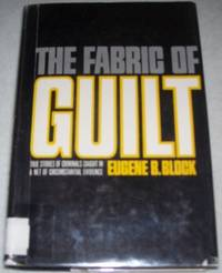 The Fabric of Guilt: True Stories of Criminals Caught in a Net of Circumstantial Evidence