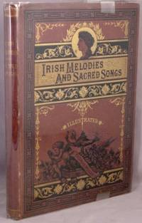 Irish Melodies and Sacred Songs; With Memoir and Notes.