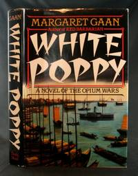 White Poppy: A Novel of the Opium Wars