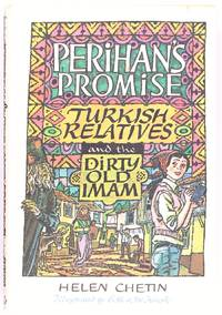 Perihan's Promise, Turkish Relatives, and the Dirty Old Imam