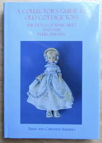 A Collector's Guide to Old Cottage Toys: The Dolls of Margaret and Susi Fleischmann