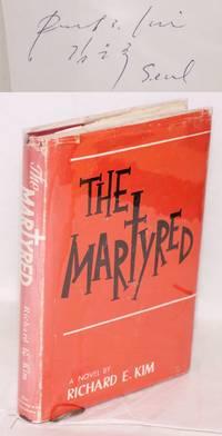 The martyred; a novel