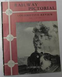Railway Pictorial And Locomotive Review Volume 3 No. 7