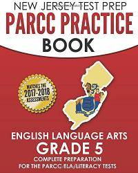 NEW JERSEY TEST PREP PARCC Practice Book English Language Arts Grade 5: Preparation for the PARCC...