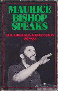 Maurice Bishop Speaks : the Grenada Revolution, 1979-83