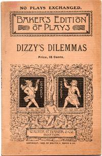image of 1904 Dizzy's Dilemma a Farce in One Act Baker's Edition