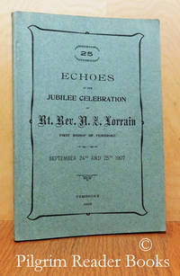 image of Echoes of the Jubilee Celebration of Rt. Rev. N. Z. Lorrain, First Bishop  of Pembroke. September 24th and 25th 1907.