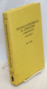 The Male Homosexual in Literature: a bibliography, second edition