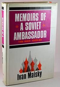 Memoirs of a Soviet Ambassador: The War 1939-43