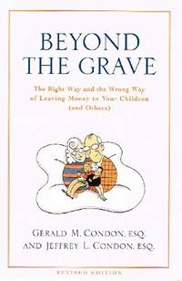 Beyond the Grave;  The Right Way and the Wrong Way of Leaving Money To  Your Children (and Others)
