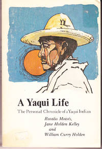 A Yaqui Life: The Personal Chronicle of a Yaqui Indian