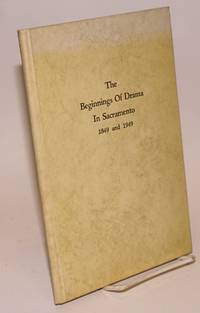 The Beginnings of Drama in Sacramento 1849 and 1949