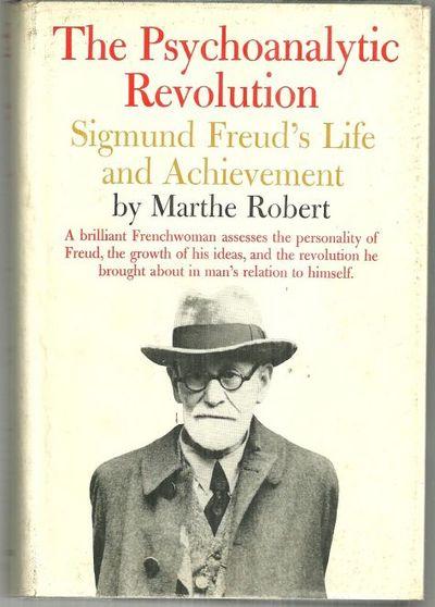 PSYCHOANALYTIC REVOLUTION Sigmund Freud's Life and Achievement, Robert, Marthe