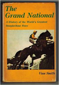 The Grand National: A history of the world's greatest steeplechase