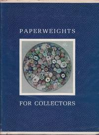Paperweights for Collectors. An illustrated history and identification guide for antique and...