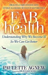 FAB Health: Understanding Why We Become Ill So We Can Get Better by  Paulette Agnew - Paperback - from World of Books Ltd and Biblio.com