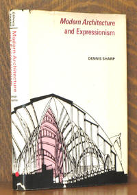 MODERN ARCHITECTURE AND EXPRESSIONISM by Dennis Sharp - First American edition - 1966 - from Andre Strong Bookseller and Biblio.com