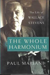 THE WHOLE HARMONIUM; The Life of Wallace Stevens