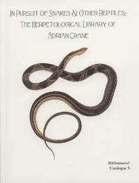 In Pursuit of Snakes & Other Reptiles: The Herpetological Library of Adrian Crane