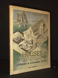 Houses: Being a record of the changes in Construction, Style and Plan of the Smaller English Home from Medieval Times to Present Day