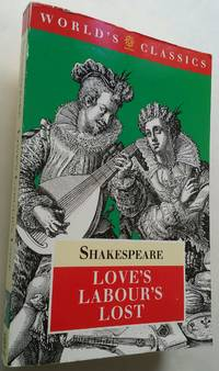 Love's Labour's Lost (The World's Classics)