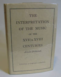 The interpretation of the music of the XVII and XVIII centuries revealed  by contemporary evidence