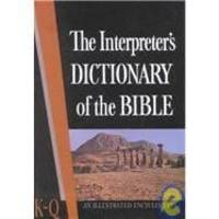 The Interpreter's Dictionary of the Bible: An Illustrated Encyclopedia, Vol. 3: K-Q
