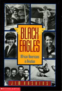 BLACK EAGLES: African Americans in Aviation.