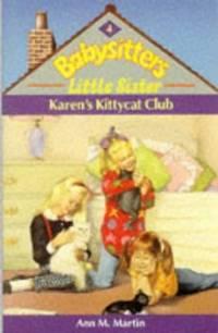 Karen's Kittycat Club (Babysitters Little Sister) by  Ann M Martin - Paperback - from World of Books Ltd and Biblio.com