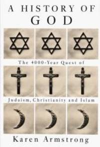 image of History Of God: The 4000-Year Quest of Judaism, Christianity, and Islam