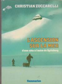 L'ascension sur la mer: D'une co^te a` l'autre du Spitsberg (French Edition)