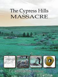 image of The Cypress Hills Massacre: Occasional Papers In Archeology No. 3
