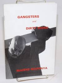 Gangsters; a one-act, three-man play and Dirty Work; a one-man play