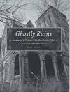 image of Ghostly Ruins__ America's Forgotten Architecture