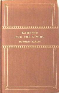 Laments For The Living by  Dorothy Parker - First Edition, Third Printing - 1930 - from Gilt Edge Books and Biblio.com