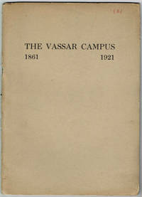 THE VASSAR CAMPUS 1861-1921