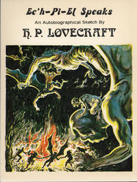 EC'H-PI-EL SPEAKS: AN AUTOBIOGRAPHICAL SKETCH BY H. P. LOVECRAFT