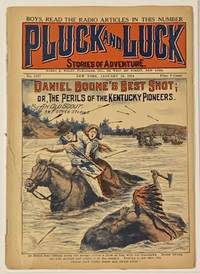 DANIEL BOONE'S BEST SHOT; or, The Perils of the Kentucky Pioneers.  And Other Stories.  PLUCK And LUCK.  Stories of Adventure.  No. 1337.  January 16, 1924