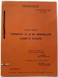 Pilot's Notes Typhoon 1A & 1B. Sabre II Engine. Air Publication 1804A