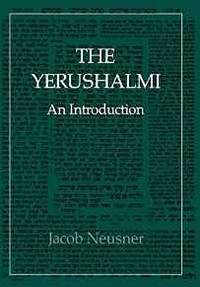 THE YERUSHALMI--THE TALMUD OF THE LAND OF ISRAEL: AN INTRODUCTION (LIBRARY OF CLASSICAL JUDAISM)