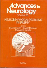 Advances in Neurology.  Volume 55: Neurobehavioral Problems in Epilepsy by  Michael R  David M.  /  TRIMBLE - Hardcover - 1991 - from Librairie la bonne occasion and Biblio.com