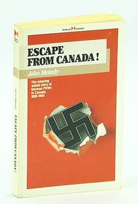 Escape from Canada!: The Untold Story of German Pows in Canada