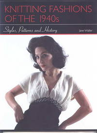 image of KNITTING FASHIONS OF THE 1940s:  STYLES, PATTERNS AND HISTORY.