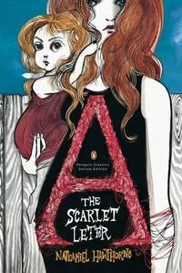 The Scarlet Letter: Penguin Classics Deluxe Edition Penguin Classics Deluxe Editions