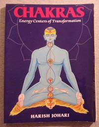 Chakras: Energy Centers of Transformation by  Harish Johari - Paperback - Later Printing - 1987 - from Book Nook (SKU: 031710)