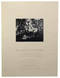 Six Photographers: Tom Barrow, Linda Connor, Lee Friedlander, Robert Heinecken, Nathan Lyons, Garry Winogrand