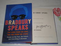 Bradbury Speaks: Too Soon From The Cave, Too Far From The Stars: SIGNED by  Ray Bradbury - Signed First Edition - 2005 - from skylarkerbooks (SKU: 000554)