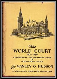 The World Court 1921-1938: a Handbook of the Permanent Court of  International Justice