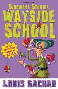 Sideways Stories from Wayside School by Louis Sachar - Paperback - Louis Sachar - Sideways Stories from Wayside School - Paperback - from MERLIN MOOSIK and Biblio.com